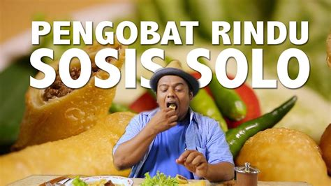 review sosis solo  restauran  pengobat rindu youtube