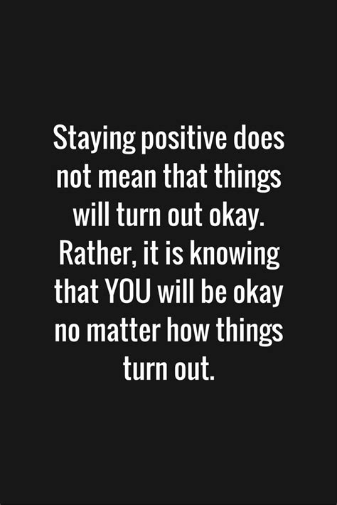 quotes about staying positive 18 quotes about staying positive psychology related