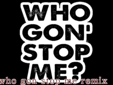 Stop Me by Who Gon Stop Me Remix Large G