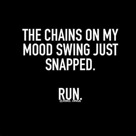 why my mood swings 25 best funny quotes and sayings on pinterest short