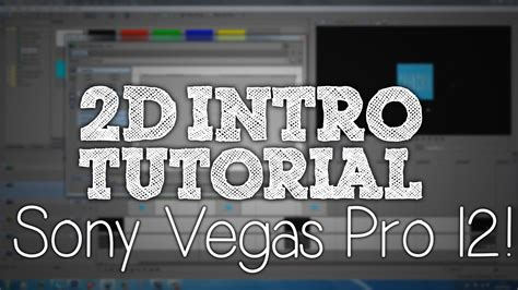 vegas pro intro tutorial 2d intro tutorial sony vegas pro 12 youtube