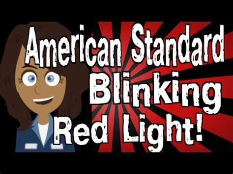 American Standard Blinking Red Light Youtube