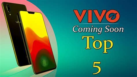 Vivo Top vivo top 5 mobiles upcoming in august 2018 hd