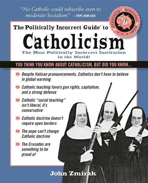 the politically incorrect guide to christianity the politically incorrect guides books the politically incorrect guide to catholicism