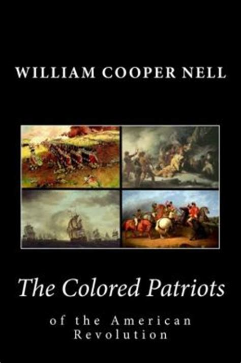 the colored patriots of the american revolution books the colored patriots of the american revolution by william