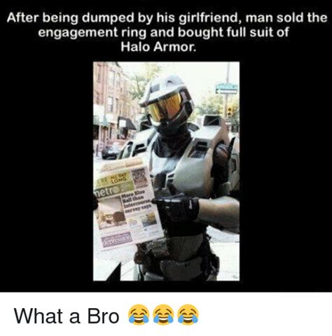 being and being bought after being dumped by his girlfriend man sold the engagement ring and bought full suit of halo