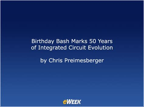 evolution of the integrated circuit technology birthday bash marks 50 years of integrated circuit evolution it infrastructure news