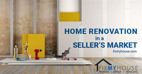 increase value with home renovation in a seller s market