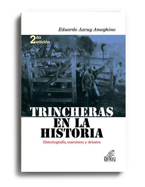 libro historia de un desafo trincheras en la historia imago mundi