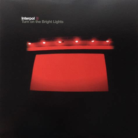 interpol turn on the bright lights interpol turn on the bright lights at discogs