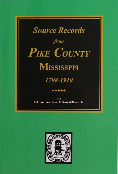 Pike County Records Pike County Mississippi 1798 1910 Source Records From Southern Historical Press