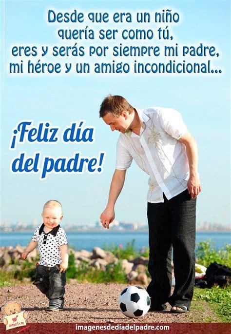imagenes feliz dia del padre 399 best images about imagenes y frases de amor on