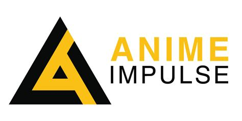 Anime Impulse by You Need To Check Out Anime Impulse The Lyfe