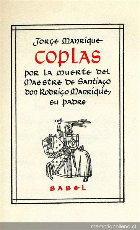libro coplas por la muerte coplas por la muerte del maestre de santiago don rodrigo manrique su padre memoria chilena