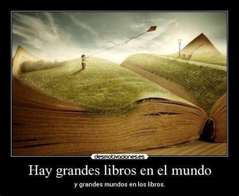 libro celia en el mundo hay grandes libros en el mundo desmotivaciones