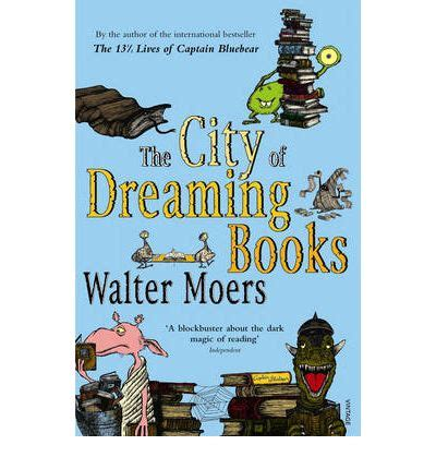 The City Of Dreaming Books the city of dreaming books walter moers 9780099490579