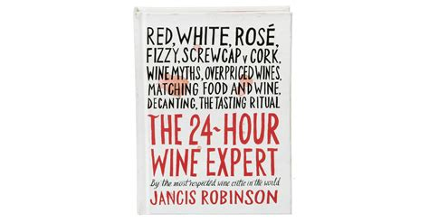Pdf 24 Hour Wine Expert Jancis Robinson by A Book To Distill Wine To Its Essence The New York Times