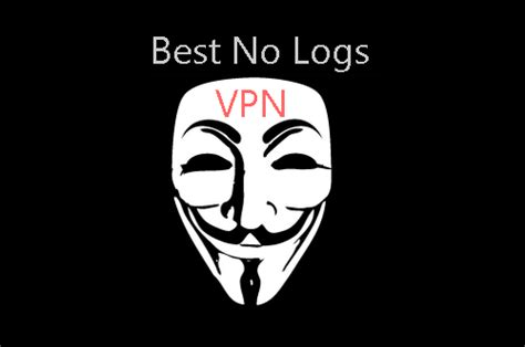 best anonymous vpn the best non logging vpn s privacy anonymous