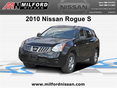 Milford Nissan by Used 2010 Nissan Rogue Awd S Milford Nissan Worcester Ma