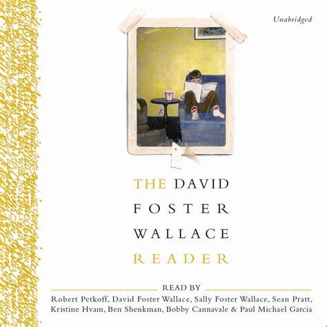 David Foster Wallace Reader the david foster wallace reader audiobook listen