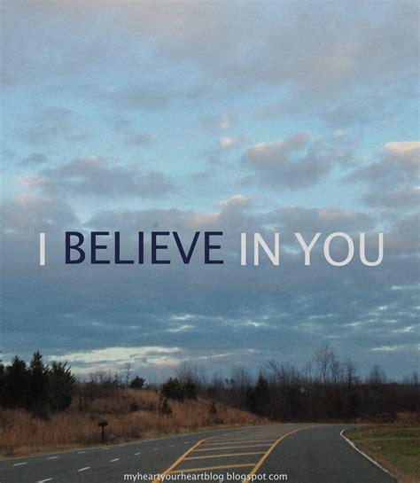 I Believe In You i believe in you lightworkersworld