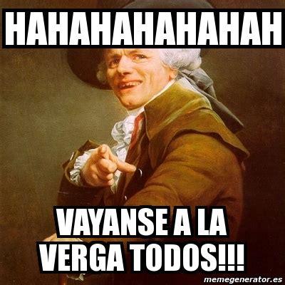 A La Verga Meme - meme joseph ducreux hahahahahahah vayanse a la verga