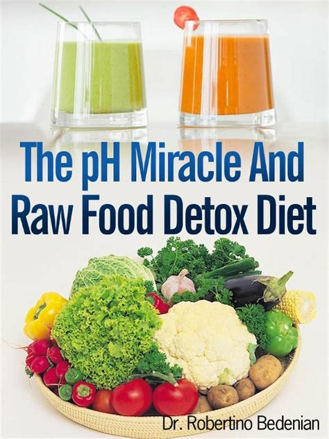 Going Vegan Detox Symptoms by The Ph Miracle And Food Detox Diet Going Vegan The