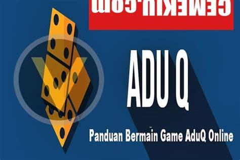 aduq panduan  bermain adu kiu sakongkiucom situs agen resmi poker  permainan aduq  adu