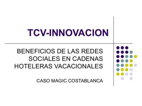 cadenas hoteleras vacacionales caso magic costa blanca beneficios de las redes sociales