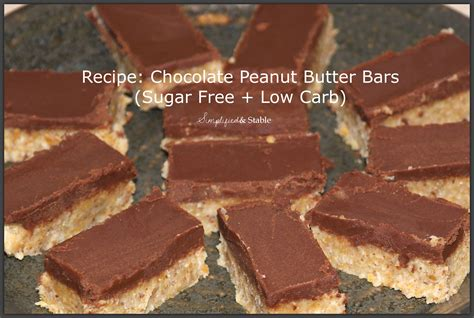 Chocolate Free Sugar Low 800gr recipe chocolate peanut butter bars sugar free low carb simplified and stable