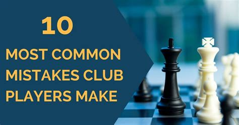 Financing 10 Mistakes That Most Make by 10 Most Common Mistakes Club Players Make At Thechessworld
