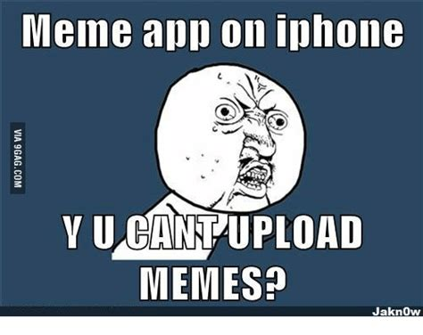 Meme App - meme app on iphone yucantaupload memes jak now jak meme