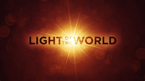 The Of Light light of the world
