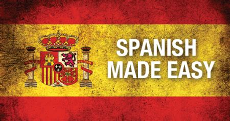 spanish made easy language 1409349381 why spanish is easy those who wander