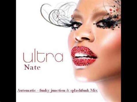 Ultra Nate Automatic by Ultra Nate Automatic Funky Junction Splashfunk Mix