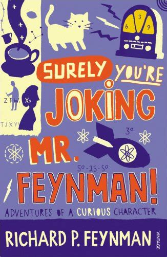 surely you re joking books surely you re joking mr feynman adventures of a curious