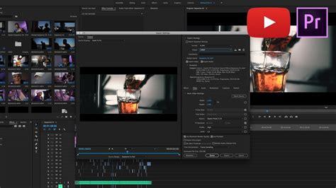 adobe premiere pro best export settings best export settings for youtube adobe premiere pro