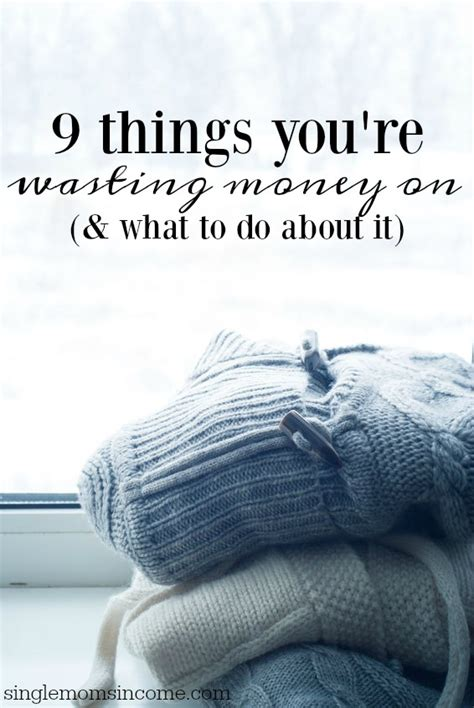 9 Things That Waste Your Money by 9 Things You Re Probably Wasting Money On Single Income