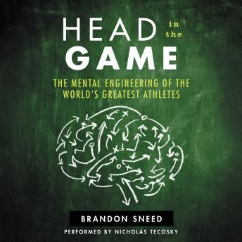 in the the mental engineering of the world s greatest athletes books listen to in the the mental engineering of the