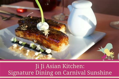 Ji Ji Kitchen by Ji Ji Kitchen Signature Dining On Carnival Carrie On Travel