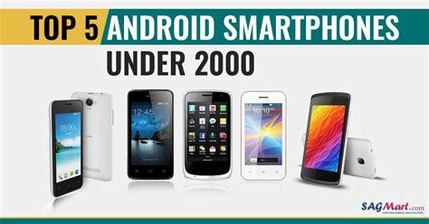 list of best smartphones best android smartphones rs 2000 in 2018 sagmart