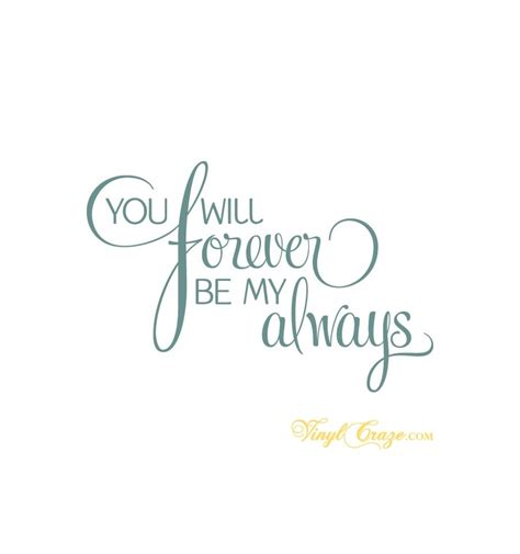 forever my it will always be you quotes quotesgram
