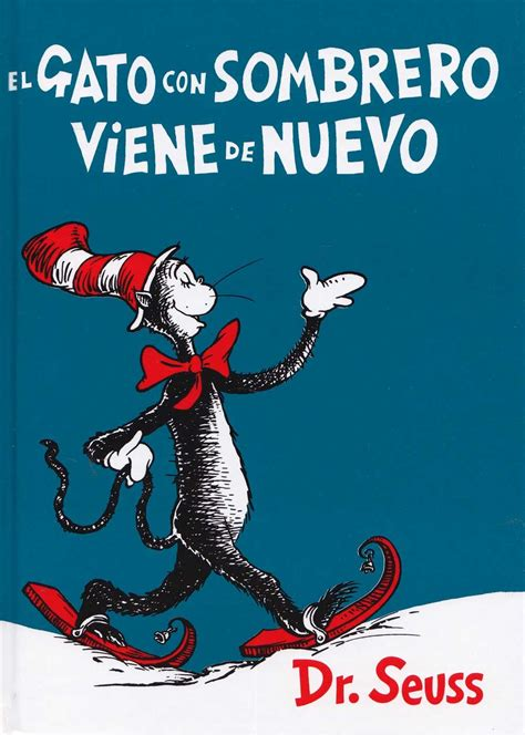 dr seuss el gato 8448843622 the cat in the hat sombrero viene de nuevo the cat in the hat comes back del sol books