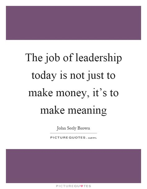 meaning today the of leadership today is not just to make money