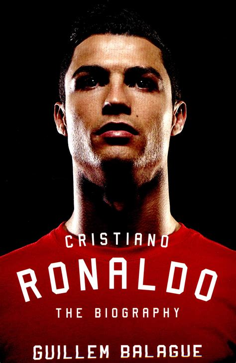 cristiano ronaldo the biography 1409155048 cristiano ronaldo the biography by balague guillem 9781409155041 brownsbfs