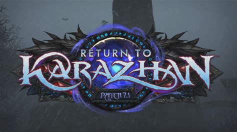 Patchwork Wow - wow legion patch 7 1 return to karazhan announced