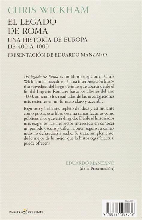libro el legado de roma wickham el legado de roma 400 a 1000 ed pasado y presente lopez y ferro