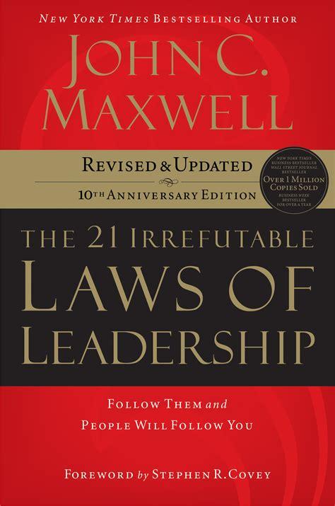 leadership development 21 irrefutable laws of leadership virtual