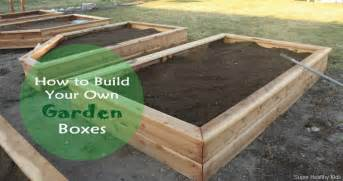 how to make your own garden boxes healthy ideas for