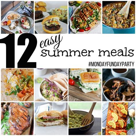 12 easy summer meal ideas mondayfundayparty